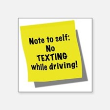 """Note to self, No texting wh Square Sticker 3"""" x 3"""""""