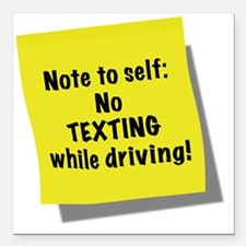 "Note to self, No texting Square Car Magnet 3"" x 3"""