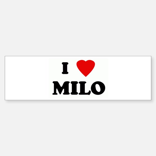 I Love MILO Bumper Bumper Bumper Sticker
