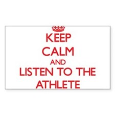 Keep Calm and Listen to the Athlete Decal