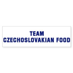 Team CZECHOSLOVAKIAN FOOD Bumper Bumper Sticker