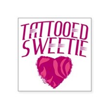 "Tattooed Sweetie Tattoo Square Sticker 3"" x 3"""
