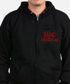 You Cant Scare Me...Band Zip Hoodie