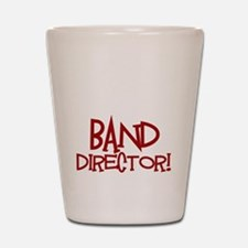 You Cant Scare Me...Band... Shot Glass
