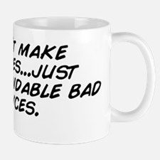 I don't make mistakes...just under Mug