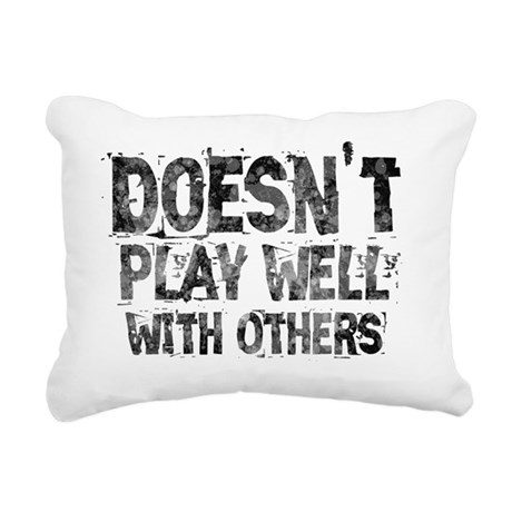 Doesnt Play Well With Ot Rectangular Canvas Pillow