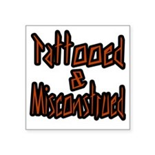 "Tattooed And Misconstrued Square Sticker 3"" x 3"""