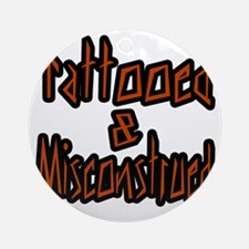 Tattooed And Misconstrued Round Ornament