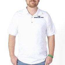 Team BURGER AND FRIES T-Shirt