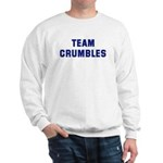 Team CRUMBLES Sweatshirt