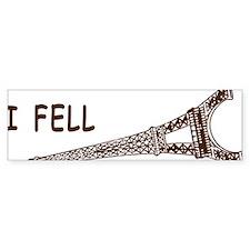 I fell Bumper Sticker