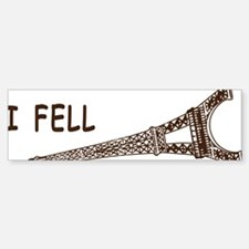 I fell Sticker (Bumper)