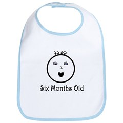 """Six Months Old"" Bib"