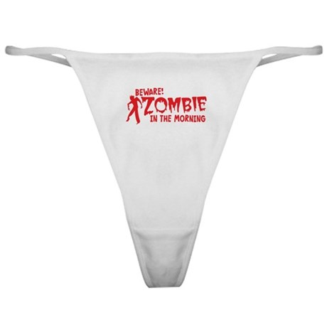 BEWARE Zombie in the Morning! Classic Thong