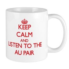 Keep Calm and Listen to the Au Pair Mugs