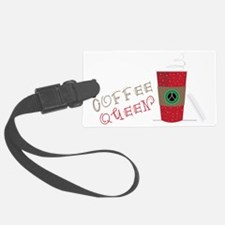 Coffee Queen Luggage Tag