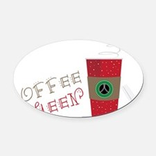 Coffee Queen Oval Car Magnet