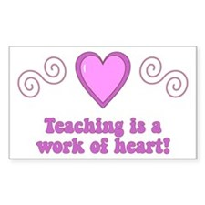 Teaching Is A Work Of Heart Rectangle Decal