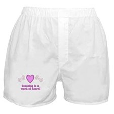 Teaching Is A Work Of Heart Boxer Shorts