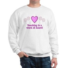 Teaching Is A Work Of Heart Sweater