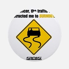 Burnout Traffic Sign Round Ornament