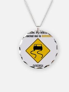Burnout Traffic Sign Necklace