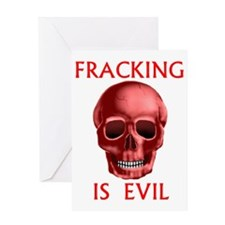 Fracking is Evil Greeting Card