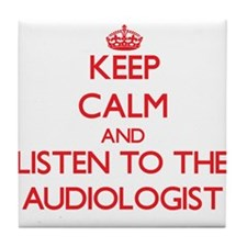 Keep Calm and Listen to the Audiologist Tile Coast