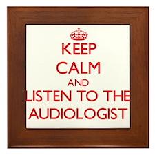 Keep Calm and Listen to the Audiologist Framed Til