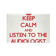 Keep Calm and Listen to the Audiologist Magnets