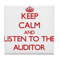 Keep Calm and Listen to the Auditor Tile Coaster