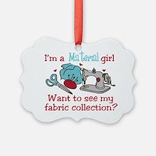 Material Girl Ornament