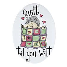 Quilt 'Til You Wilt Oval Ornament