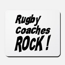 Rugby Coaches Rock ! Mousepad