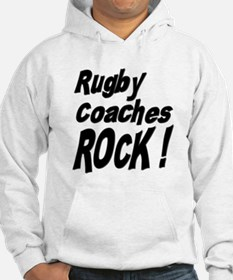 Rugby Coaches Rock ! Hoodie