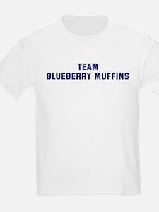 Team BLUEBERRY MUFFINS T-Shirt