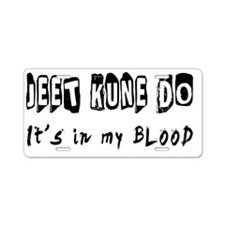 Jeet Kune Do Its in my bloo Aluminum License Plate