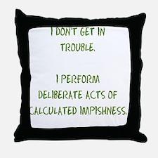 Troublemaker Throw Pillow