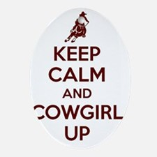 Keep Calm and Cowgirl Up Oval Ornament