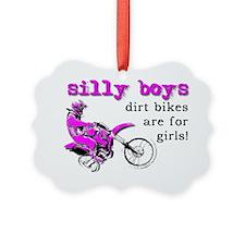 Dirt Bikes Are For Girls Motocros Ornament