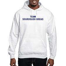 Team SOURDOUGH BREAD Hoodie