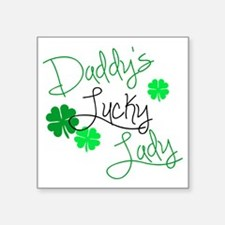 """Daddys Lucky Lady Square Sticker 3"""" x 3"""""""