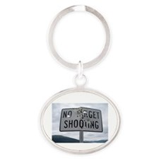 SIGN - NO TARGET SHOOTING Oval Keychain