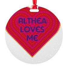 Althea Loves Me Ornament