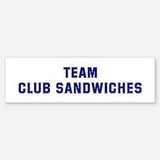 Team CLUB SANDWICHES Bumper Bumper Bumper Sticker