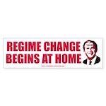 Regime Change Begins At Home Bumper Sticker