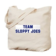 Team SLOPPY JOES Tote Bag