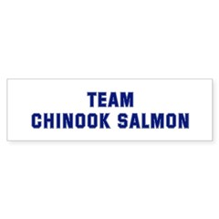 Team CHINOOK SALMON Bumper Bumper Sticker