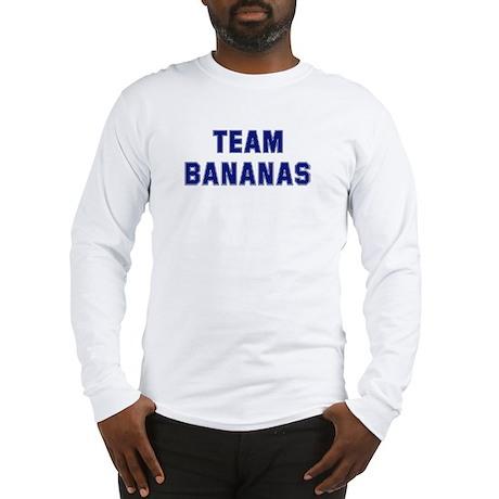 Team BANANAS Long Sleeve T-Shirt