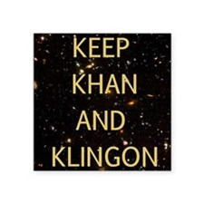 "Keep Khan and Klingon Square Sticker 3"" x 3"""